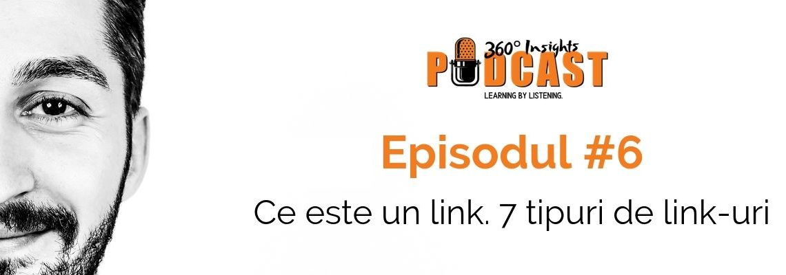 360 insights podcast - despre link-uri